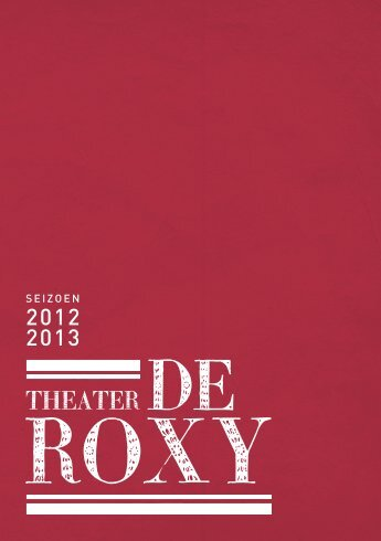 Downloaden - Theater De Roxy