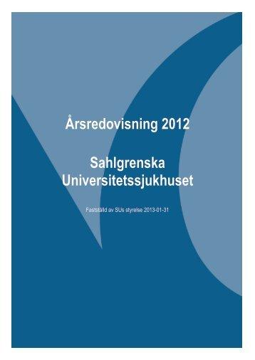 Anvisningar årsredovisning 2012 - Sahlgrenska Universitetssjukhuset