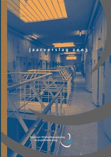 jaarverslag 2003 - Raad voor Strafrechtstoepassing en ...