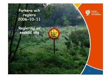 Parkera och reglera 2006-10-11 Reglering av enskild väg