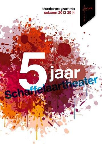 Seizoensbrochure 2013 2014 - Schaffelaartheater