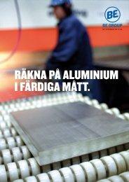 Räkna på aluminium i fäRdiga mått. - BE Group