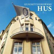 Läs broschyren Sjuksköterskornas hus - Svensk sjuksköterskeförening