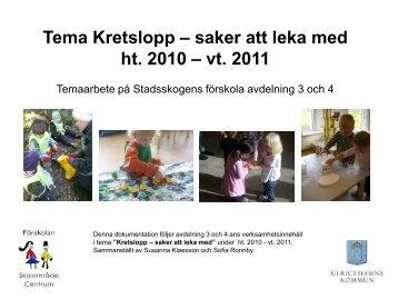 Tema Kretslopp – saker att leka med ht. 2010 – vt. 2011 - Ulricehamn