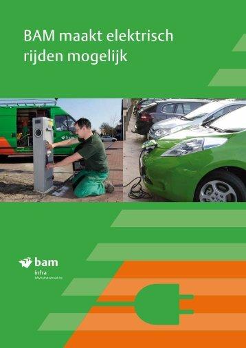 BAM maakt elektrisch rijden mogelijk - BAM Infratechniek