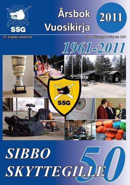 Selaa tästä SSG:n vuosikirjaa 2011 - Sibbo Skyttegille r.f.