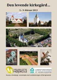 Den levende kirkegård… 3.– 9. februar 2013 - Landsforeningen af ...