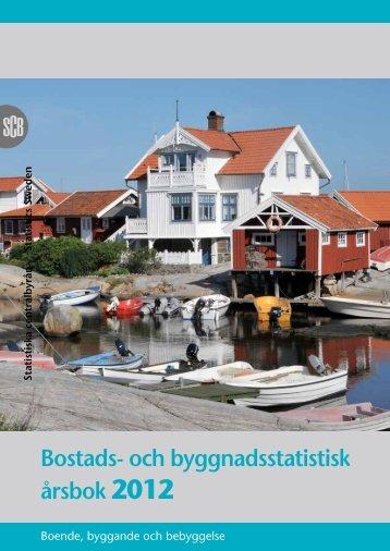 Bostads- och byggnadsstatistisk årsbok 2012 - Statistiska centralbyrån