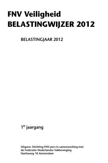 FNV Veiligheid BELASTINGWIJZER 2012 1 - Nederlandse ...