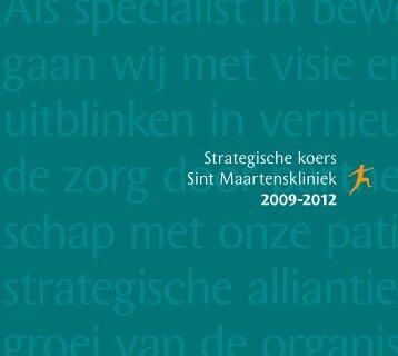 Strategische koers Sint Maartenskliniek 2009-2012