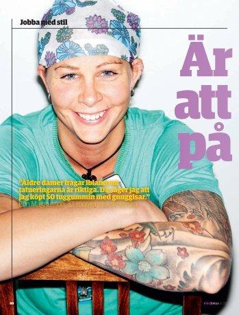 """Jobba med stil """"Äldre damer frågar ibland om tatueringarna är riktiga ..."""