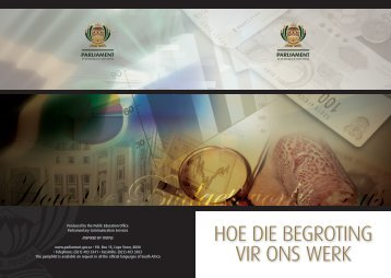 HOE DIE BEGROTING VIR ONS WERK - Parliament of South Africa