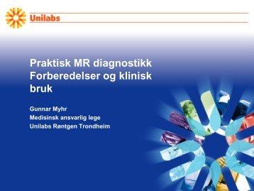 Praktisk MR-diagnostikk v/radiolog Gunnar Myhr - Unilabs