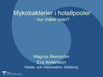 Mykobakterier i hotellbassänger – hur mäter man? Magnus Åkerström