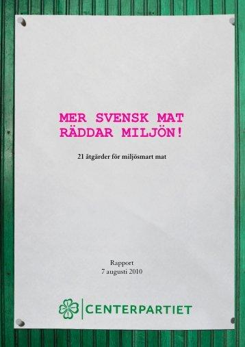 Mer svensk mat räddar miljön.pdf - Centerpartiet