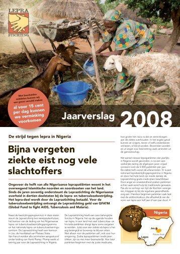 Jaarverslag 2008 Bijna vergeten ziekte eist nog vele ... - Leprastichting