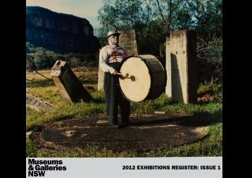 2012 EXHIBITIONS REGISTER: ISSUE 1 - Museums & Galleries NSW
