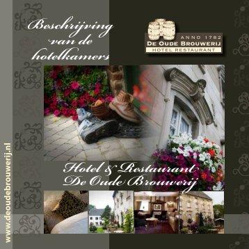 Hotel & Restaurant DeOude Brouwerij Beschrijving van de ...