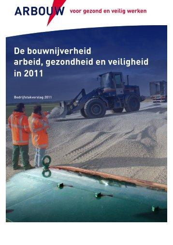 De bouwnijverheid arbeid, gezondheid en veiligheid in 2011 - Arbouw