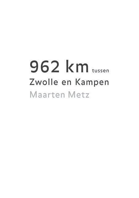 962 kilometer tussen Zwolle en Kampen Maarten Metz