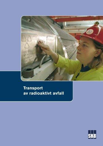 Transport av radioaktivt avfall (Pdf, 249 kb). - SKB