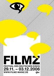 FESTIVAL DES DEUTSCHEN KINOS WWW.FILMZ-MAINZ.DE