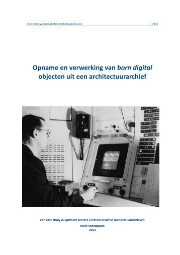 Archivering van born digital architectuurarchieven - Centrum ...