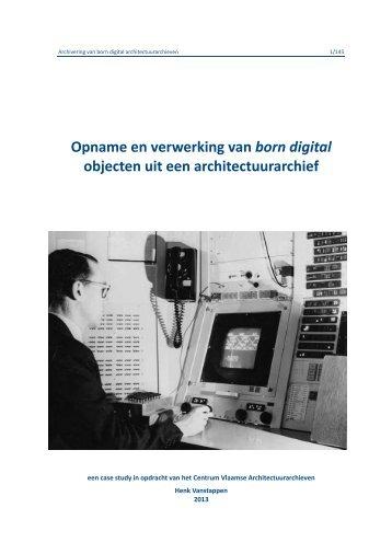 Archivering van born digital architectuurarchieven - Centrum ...