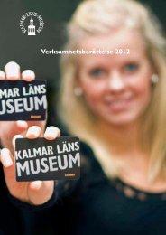 Verksamhetsberättelse 2012 - Kalmar läns museum
