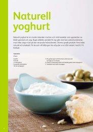 Naturell yoghurt är en modern klassiker med len och mild karaktär ...