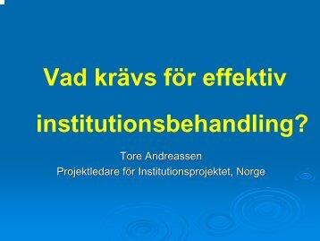 Presentation: Vad krävs för effektiv institutionsbehandling?