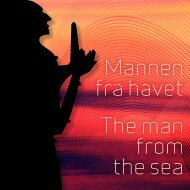Mannen fra havet The man from the sea - Museum Nord