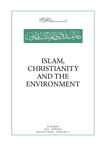 Islam, ChrIstIanIty and the envIronment - The Royal Islamic Strategic ...