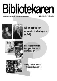 Nå er det tid for årsmøter i lokallagene (s.8-9) - Bibliotekarforbundet