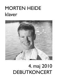 Programnoter til debutkoncerten maj 2010 - Morten Heide