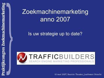 Zoekmachinemarketing anno 2007 - Traffic Builders