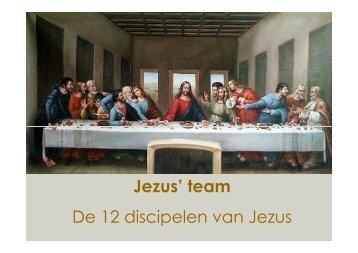 Jezus' team De 12 discipelen van Jezus - Hervormd Huizen