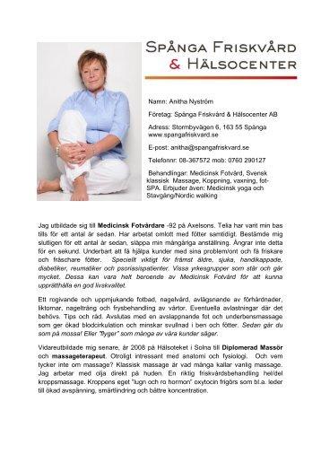 Namn: Anitha Nyström Företag: Spånga Friskvård & Hälsocenter AB ...
