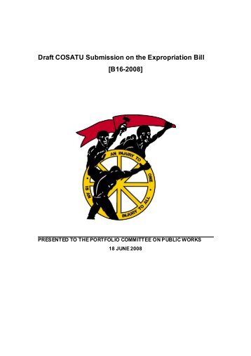 Draft COSATU Submission on the Expropriation Bill [B16-2008]