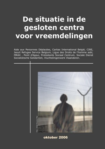 Rapport: de situatie in de gesloten centra voor vreemdelingen