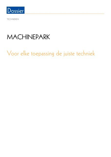 Dossier MACHINEPARK Voor elke toepassing de juiste techniek