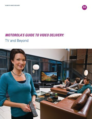 Motorola's Guide to Video deliVery - Motorola Solutions