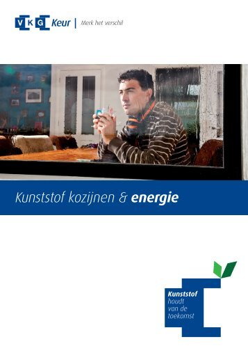 Kunststof kozijnen & energie - Vereniging Kunststof ...