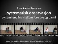 Hva kan vi lære av systematisk observasjon av ... - Atferdssenteret