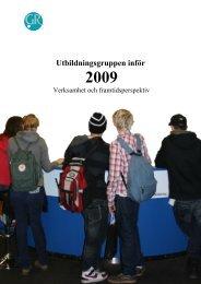 Utbildningsgruppens inriktning 2009 - GR Utbildning