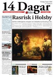 Rasrisk i Holsby - 14 dagar