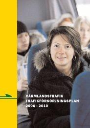 VÄRMLANDSTRAFIK TRAFIKFÖRSÖRJNINGSPLAN 2006 – 2010
