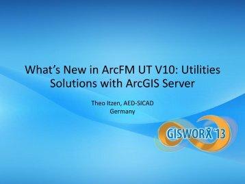 What's New in ArcFM UT V10 - GISWORX