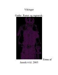 Vikinger Guder Runer og ragnarok. Emne af Jannik 6 kl. 2005