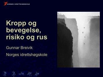 "Gunnar Breivik: ""Kropp,bevegelse, risiko og rus"